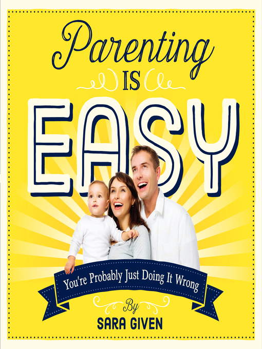 Title details for Parenting Is Easy by Sara Given - Available